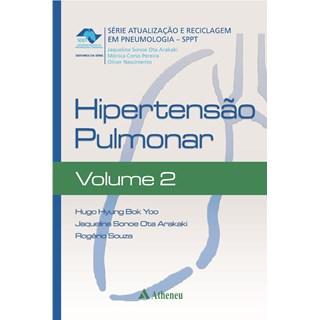Livro - Hipertensão Pulmonar Volume 2 - Série Atualização e Reciclagem em Pneumologia - Yoo
