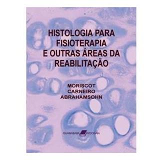 Livro - Histologia para Fisioterapia e Outras Áreas da Reabilitação - Moriscot