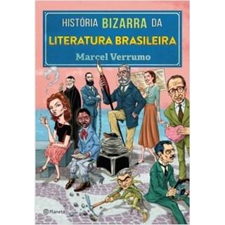 Livro - História Bizarra da Literatura Brasileira - Verrumo - Planeta