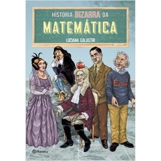 Livro - História Bizarra da Matemática - Galastri - Planeta
