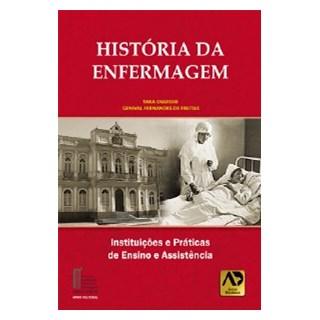 Livro - História da Enfermagem - Instituições e Práticas de Ensino e Assistência - Oguisso