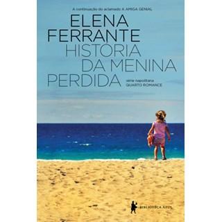 Livro - História da menina perdida - Ferrante - Biblioteca Azul