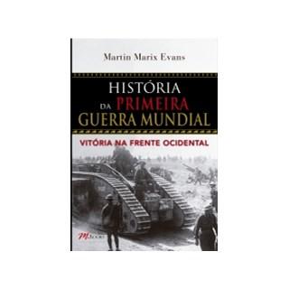 Livro - Historia Da Primeira Guerra Mundial - Evans