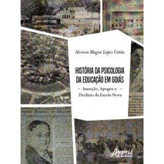 Livro - História da Psicologia da Educação em Goiás - Catão - Appris
