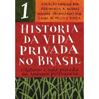 Livro - História Da Vida Privada No Brasil - Novais