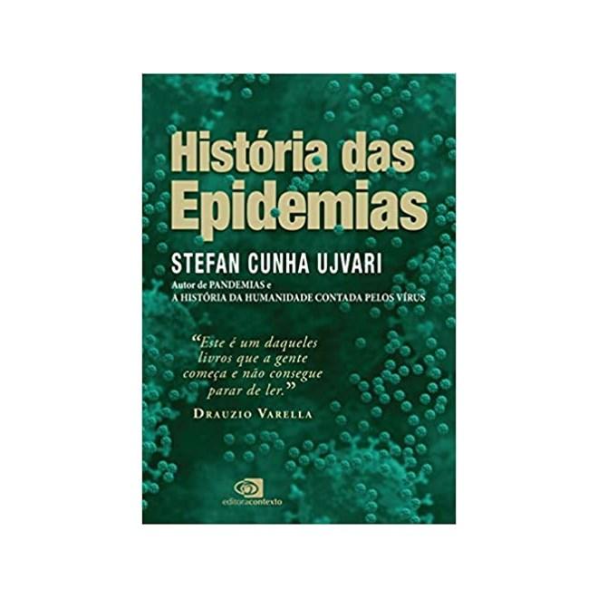 Livro História Das Epidemias - Ujvari - Contexto