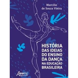 Livro - História das Ideias do Ensino da Dança na Educação Brasileira - Vieira