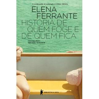 Livro - História de quem foge e quem fica - Ferrante - Biblioteca Azul