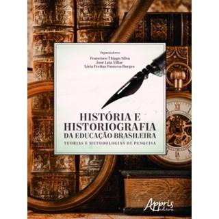 Livro - História e Historiografia da Educação Brasileira - Villar - Appris