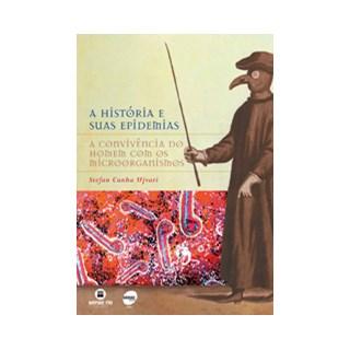 Livro - História e suas Epidemias, A - Ujvari
