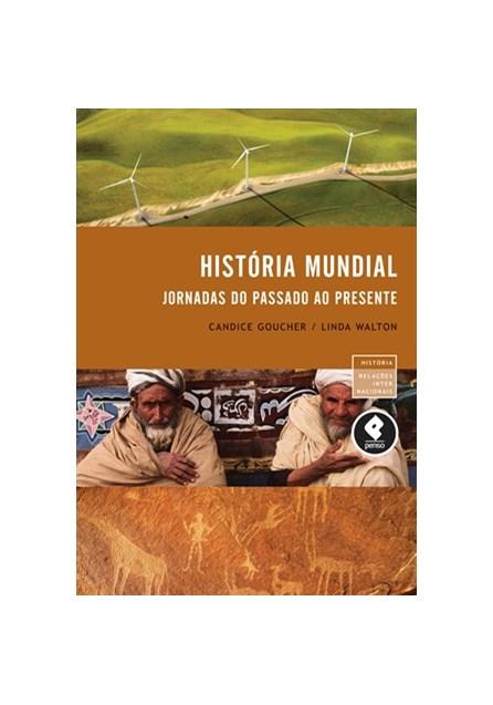 Livro - História Mundial - Jornadas do Passado ao Presente - Goucher