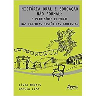 Livro -  História Oral e Educação não Formal: O Patrimônio Cultural nas Fazendas Históricas Paulistas  - Lima