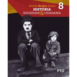 Livro - História: Sociedade & Cidadania - 8 Ano - Caderno de Atividades - FTD