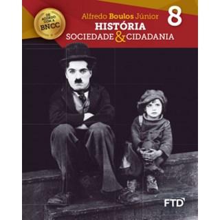 Livro - História: Sociedade & Cidadania - 8 Ano - FTD