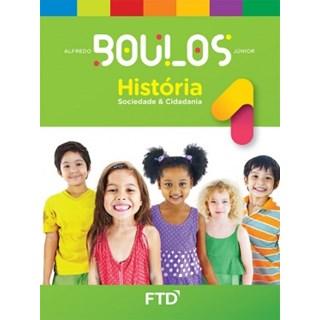 Livro - História Sociedade e Cidadania - Boulos - 1 Ano - FTD