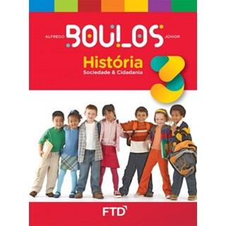 Livro - História Sociedade e Cidadania - Boulos - 3 Ano - FTD
