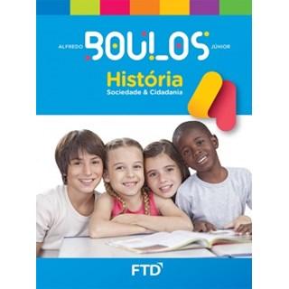 Livro - História Sociedade e Cidadania - Boulos - 4 Ano - FTD