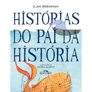 Livro - Histórias do Pai da História - Ilan Brenman