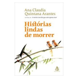 Livro - Histórias lindas de morrer - Quintana Arantes - Sextante
