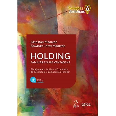 Livro - Holding Familiar e suas Vantagens - Mamede