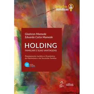 Livro - Holding Familiar e suas Vantagens - Mamede - Atlas