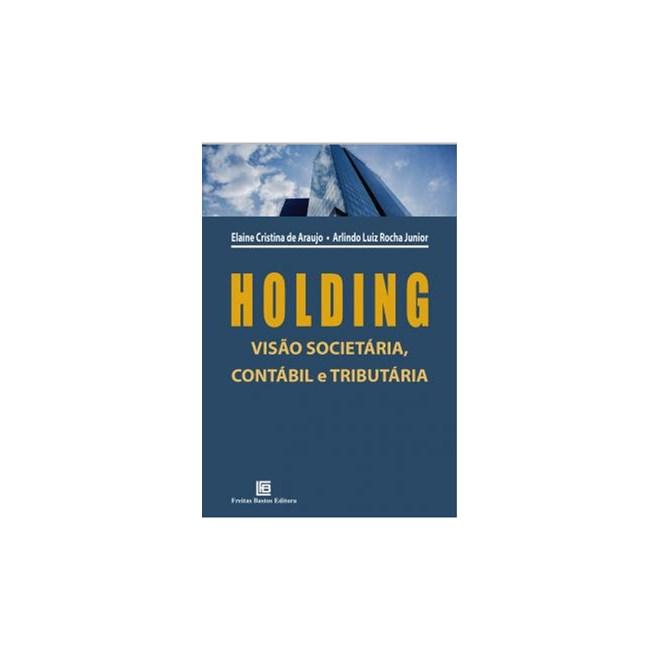 Livro - Holding Visão Societária, Contábil e Tributária - Rocha Junior