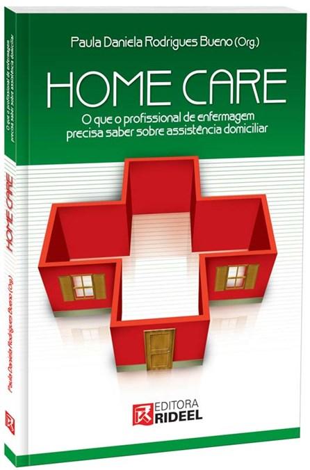 Livro - Home Care: O que o profissional de enfermagem precisa saber sobre assistência domiciliar - Bueno