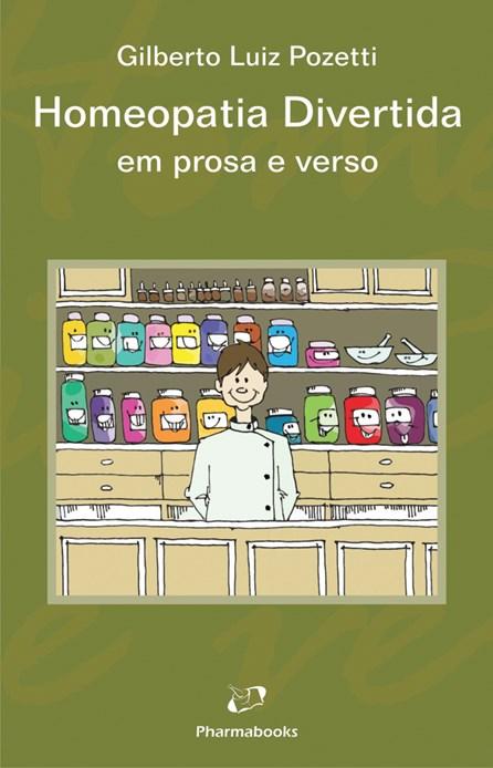 Livro - Homeopatia Divertida em Prosa e Verso - Pozetti