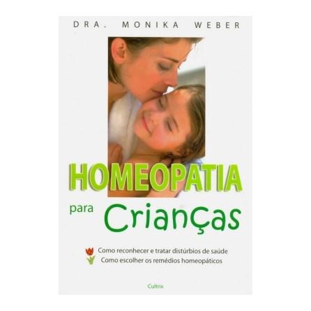Livro - Homeopatia para Crianças - Weber