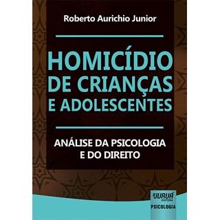 Livro - Homicídio de Crianças e Adolescentes - Junior - Juruá