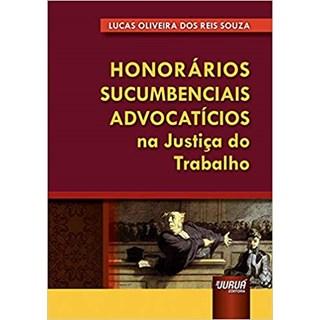Livro - Honorários Sucumbenciais Advocatícios na Justiça do Trabalho - Souza - Juruá
