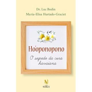 Livro - Ho'oponopono: O Segredo da Cura Havaiana - Graciete