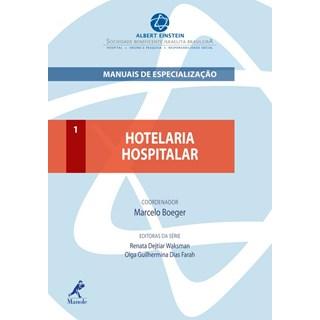 Livro - Hotelaria Hospitalar Manuais de Especialização Albert Einstein - Boeger