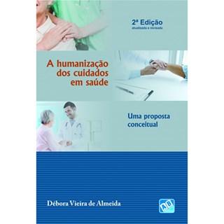 Livro - Humanização dos Cuidados em Saúde, A - Uma Proposta Conceitual - Almeida