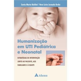 Livro - Humanização em UTI Pediátrica e Neonatal - Baldini