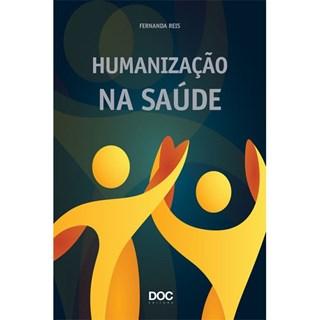 Livro - Humanização na Saúde - Reis