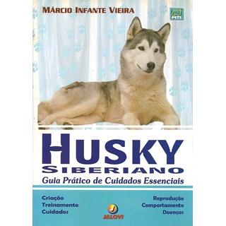 Livro - Husky Siberiano - Guia Prático de Cuidados Essenciais - Vieira