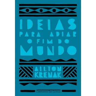 Livro - Idéias para Adiar o Fim do Mundo - Krenak