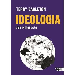 Livro - Ideologia: Uma Introdução - Eagleton - Casa do Psicologo