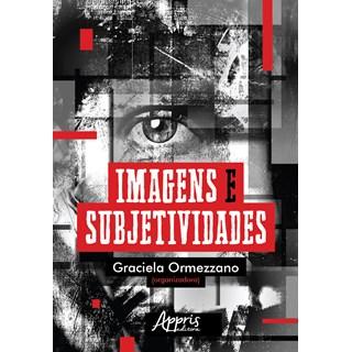 Livro - Imagens e Subjetividades - Ormezzano