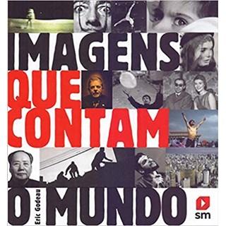 Livro - Imagens que Contam o Mundo - Godeau - Edições Sm