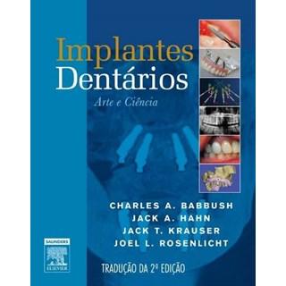 Livro - Implantes Dentários - Babbush ***
