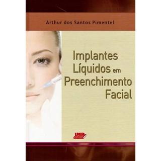 Livro - Implantes Líquidos em Preenchimento Facial - Pimentel
