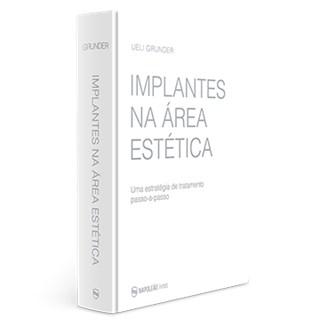 Livro Implantes Na Área Estética – Uma Estratégia de Tratamento Passo-a-passo - Grunder