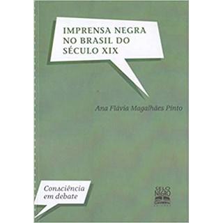 Livro - Imprensa Negra no Brasil do Século XIX - Pinto - Selo Negro