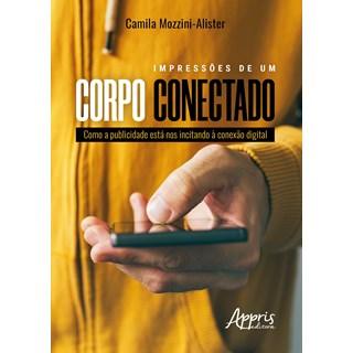 Livro - Impressões de Um Corpo Conectado - Alister