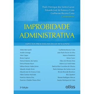 Livro - Improbidade Administrativa: Aspectos Processuais da Lei Nº 8.429/92 - Lucon