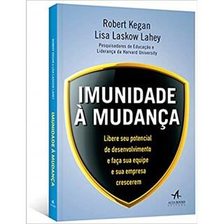 Livro - Imunidade a Mudança  - Kegan