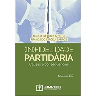 Livro - (In)fidelidade Partidária - Neto - Jh Mizuno