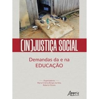 Livro - (In)Justiça Social: Demandas da e na Educação - Silva